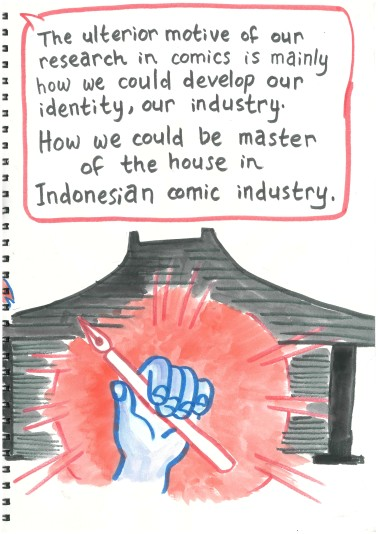 "Another speech bubble from Alva: ""The ulterior motive of our research in comics is mainly how we could develop our identity, our industry. How we could be master of the house in Indonesian comic industry."" The image below the speech bubble is of a hand wielding a pen, in front of the silhouette of a traditional Javanese house. In a departure from the visual conventions of my other drawings in the presentation, the hand is colored in to show a darker skin tone."
